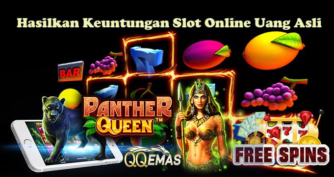 Hasilkan Keuntungan Slot Online Uang Asli