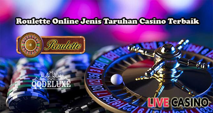 Roulette Online Jenis Taruhan Casino Terbaik